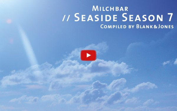 Milchbar Seaside Season 7 _ Ohhh... so relaxed Tunes