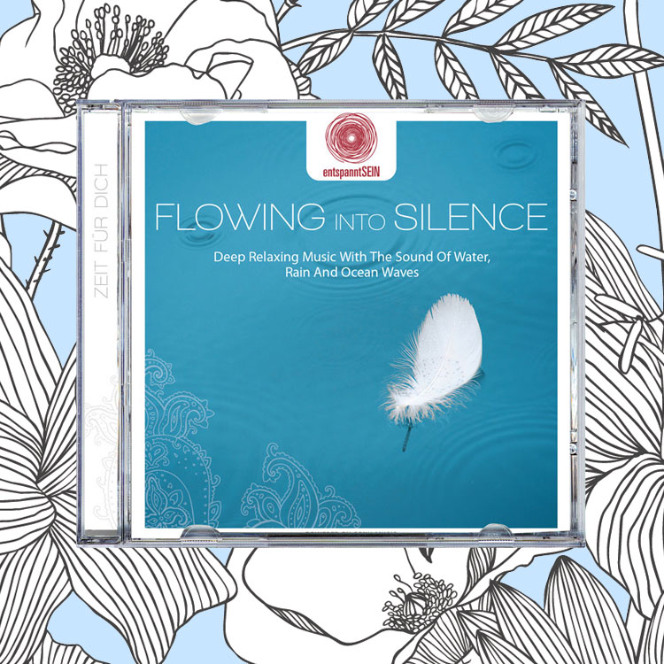 EntspanntSein Flowing Into Silence. Ohhh... so relaxed Sounds.