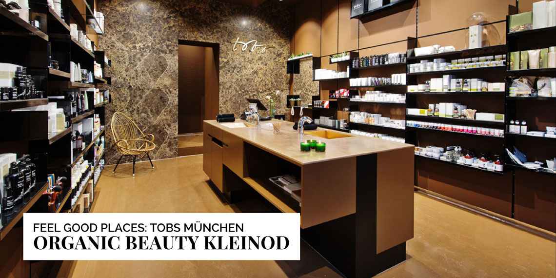 Ohhhsorelaxed.com feel Good Places: TOBS The organic Beauty Store München . von Verena Seibold